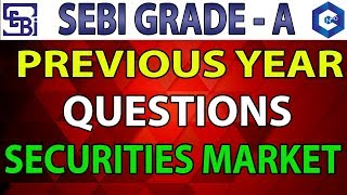 SEBI 2018 GRADE A, EXPECTED AND PREVIOUS YEAR QUESTIONS OF SECURITIES MARKET