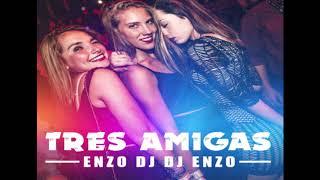 Download TRES AMIGAS  *COLOMBIANA*   EnnzoDj DjEnnzo