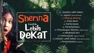 Full Album Sherina - PETUALANGAN SHERINA - LIHATLAH LEBIH DEKAT