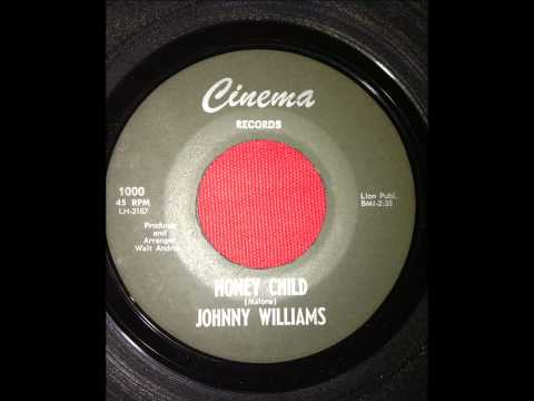 JOHNNY WILLIAMS...HONEY CHILD...CINEMA