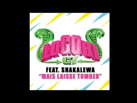 Youtube: Logobi GT feat. Shakalewa – Mais laisse tomber