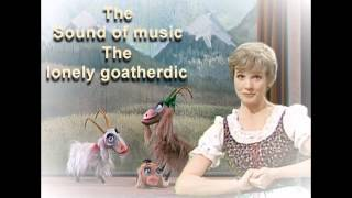 The Sound of Music - The Lonely Goatherd