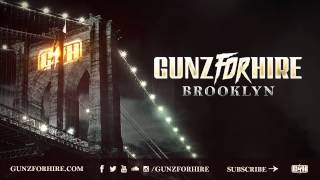 Gunz For Hire - Brooklyn [OUT NOW]
