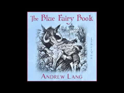 The Blue Fairy Book (FULL Audiobook)