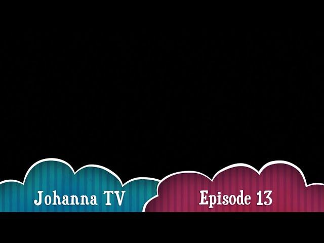 Johanna TV, episode 13 : with Adam, Batool and Jannah