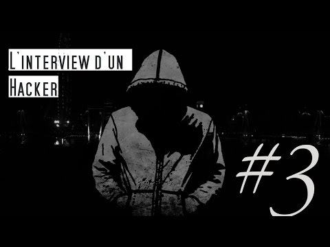 L'Interview d'un Hacker #3