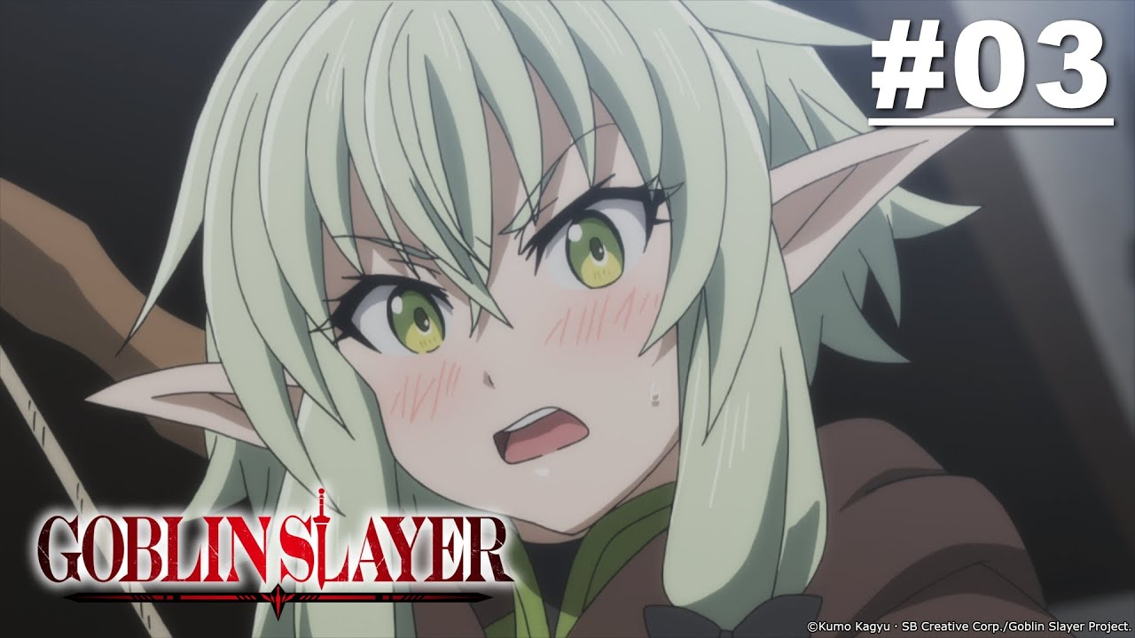 Goblin Slayer (Uncensored) - Episode 03 [English Sub]