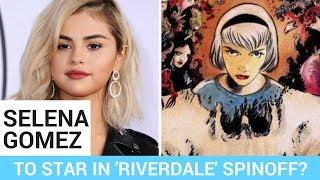 Selena Gomez To Star In 'Riverdale' Spinoff?!?