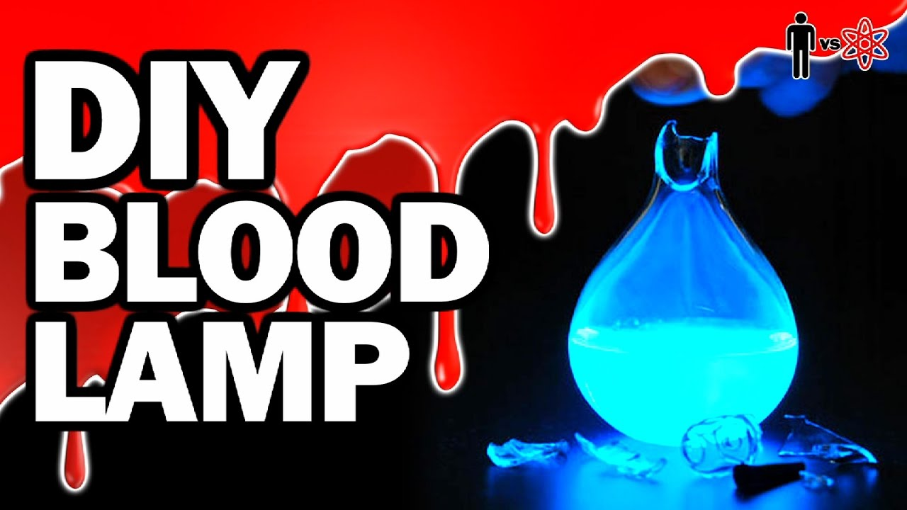 DIY BLOOD LAMP - Man Vs Science #8 - YouTube
