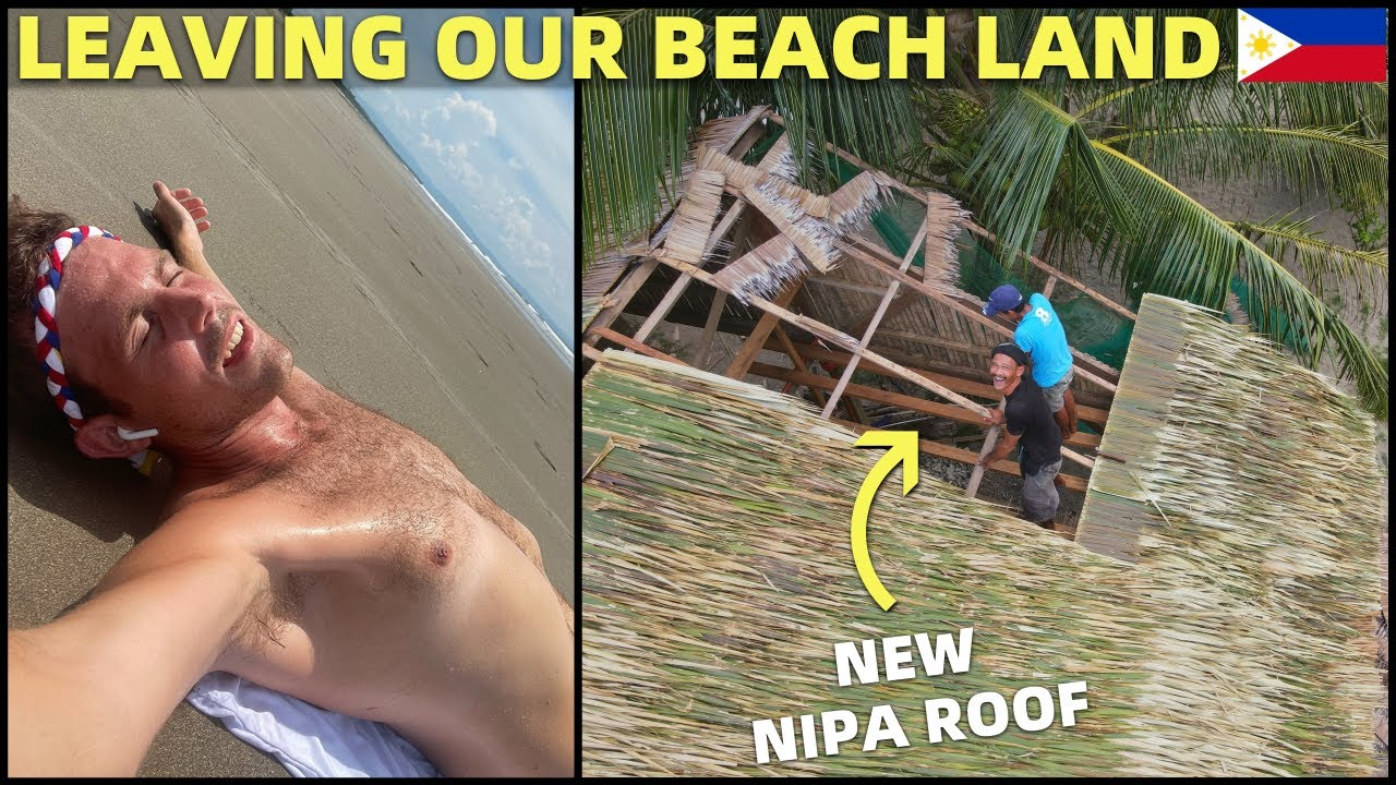 LEAVING OUR BEACH LAND - New Nipa Roof and Bamboo Fence (House Building Philippines)