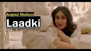 Laadki | Angrezi Medium | Rekha Bhardwaj, Sachin-Jigar | Lyrics | Latest Bollywood Songs 2020