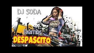 Despacito Remix ♫ DJ Soda Remix 2017  ♫ DJ Nonstop Korean Dance So Hot 2017
