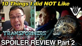SPOILER REVIEW Part 2 - Transformers The Last Knight - 10 Things I did NOT LIKE