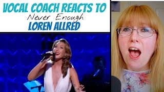 Vocal Coach Reacts to Loren Allred 'Never Enough' LIVE (An evening with David Foster)