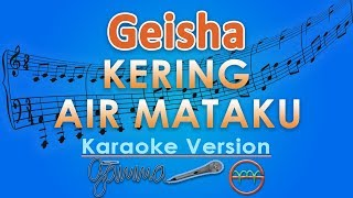GEISHA Kering Air Mataku GMusic