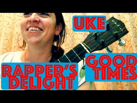 How to Play RAPPER'S DELIGHT / GOOD TIMES Easy Ukulele Lesson w/ Strumming Sugar Hill Gang / Chic