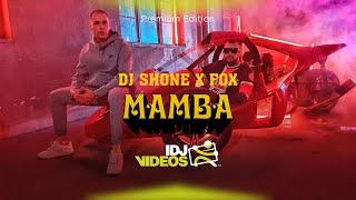 DJ SHONE X FOX - MAMBA (OFFICIAL VIDEO)