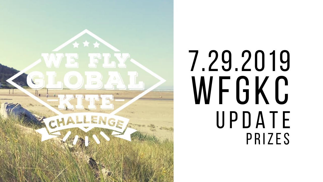 We Fly Global Kite Challenge Update 7.29.2019 - Prizes