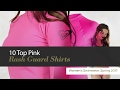 10 Top Pink Rash Guard Shirts Women's Swimwear, Spring 2017