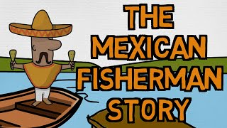 How Much Money Is Enough? The Story Of The Mexican Fisherman