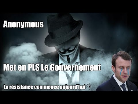 🔴 ANONYMOUS MET EN PLS LE GOUVERNEMENT 🌎