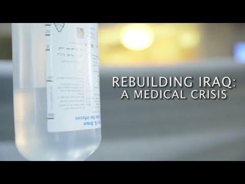 Rebuilding Iraq: A Medical Crisis