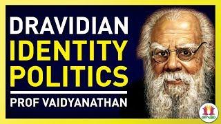 Dravidian Identity Politics (1 of 6)