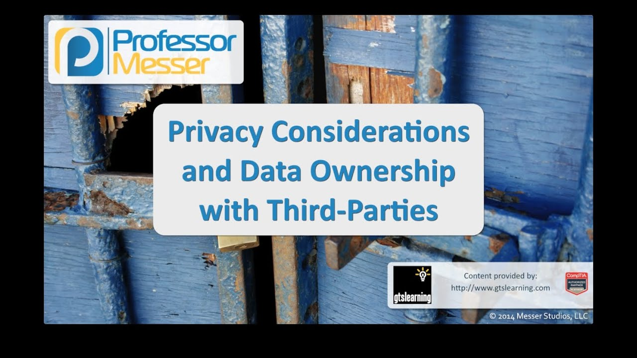 Privacy Considerations and Data Ownership with Third Parties - CompTIA Security+ SY0-401: 2.2