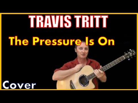The Pressure Is On Acoustic Guitar Cover Travis Tritt