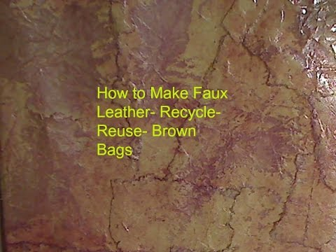 How To Make Faux Leather Recycle And Reuse Brown Paper Bags