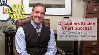 Discipline: Sticker Chart Success - Dr. C's Morning Minute 142