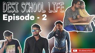 DESI SCHOOL LIFE || EP - 2 || WE ARE ONE
