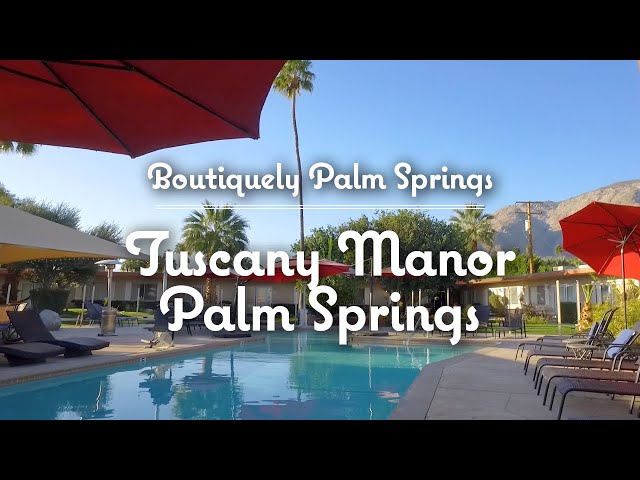 Tuscany Manor Palm Springs Hotel Tour