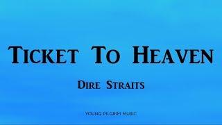 Dire Straits - Ticket To Heaven (Lyrics) - On Every Street (1991)