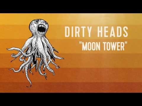 Dirty Heads - 'Moon Tower' (Official Audio)