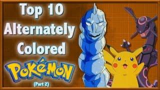 Top 10 Alternately Colored Pokemon (Part 2) Ft. Mr. Buddy!