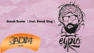 Eypio & Burak King -  #Günah Benim (Official Audio)