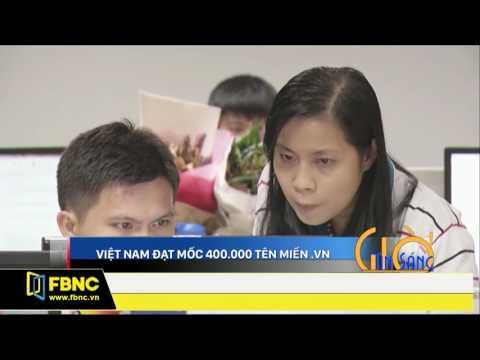 FBNC - VIỆT NAM ĐẠT MỐC 400.000 TÊN MIỀN .VN