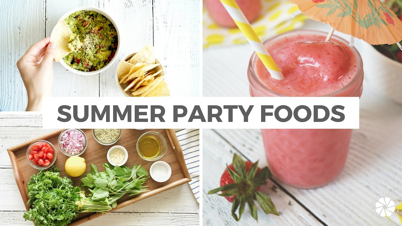 party food recipes 3 summer food recipes healthy grocery cooking 30891