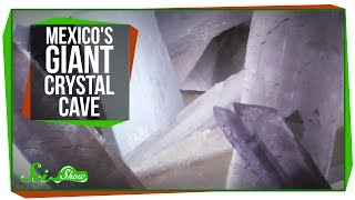 Weird Places: Mexico's Giant Crystal Cave