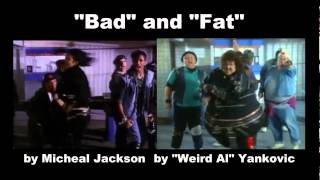 """Bat"", (""Bad"" by Michael Jackson and ""Fat"" by ""Weird Al"" simotaneous!)"
