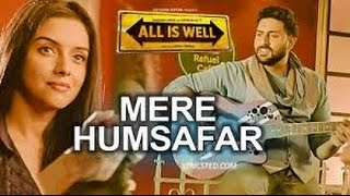 Mere Humsafar Mithoon & Tulsi Kumar All Is Well Movie
