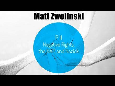 Matt Zwolinski: Negative Rights, the NAP, and Nozick Pt. II
