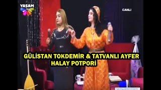 Gülistan Tokdemir  Tatvanlı Ayfer - Halay Potpori (CANLI)
