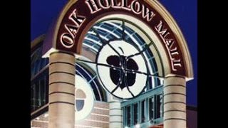 A Visit to Oak Hollow Mall - CLOSED