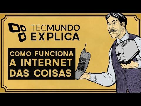 Internet das Coisas - Tecmundo Explica