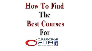 The Golf club 2019 - How to Find the Best Courses - How to Add Real PGA Tour Names