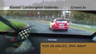 VLN 2007 - Raeder Motorsport - Lamborghini Gallardo - Dirk Adorf - Onboard 1