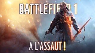BATTLEFIELD 1 - A L'ASSAUT ! [Gameplay FR]