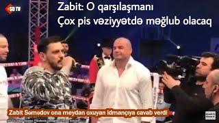 Zabit Səmədovdan ona meydan oxuyan idmançıya cavab - Zal ayağa qalxdı